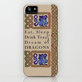 Eat, Sleep, Tea & Dragons iPhone Case