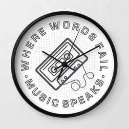 Where words fail, music speaks Wall Clock