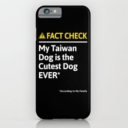 Taiwan Dog Dog Funny Fact Check iPhone Case