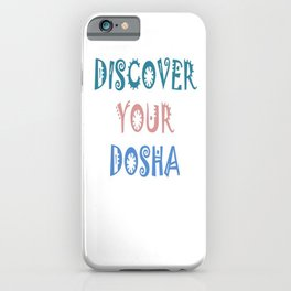 Discover Your Dosha iPhone Case