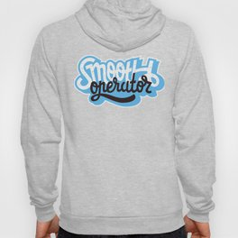 Smooth Operator Lettering Type Design Hoody