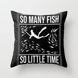 Spearfishing So Many Fish So Little Time Throw Pillow