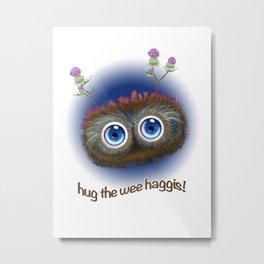 Wee Haggis by day! Metal Print