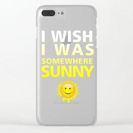 I Wish I Was Somewhere Sunny Beach T-Shirt Always Sunny Clear iPhone Case