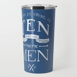 Youths as Youth as Ten Walking Round Thinking They're Men  Travel Mug