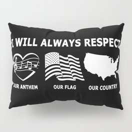 I WILL ALWAYS RESPECT Pillow Sham