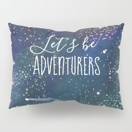 Let´s be adventurers Pillow Sham