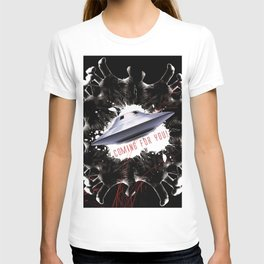 Coming For You! T-shirt