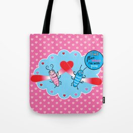 Lovebugs - Time flies when I'm with you Tote Bag