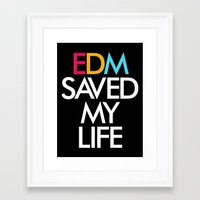 edm Framed Art Prints featuring EDM Saved My Life by DropBass
