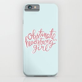 Obstinate Headstrong Girl Book Quote iPhone Case