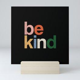 be kind colors rainbow Mini Art Print