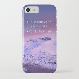 The mountains are calling, and i must go. John Muir. iPhone Case