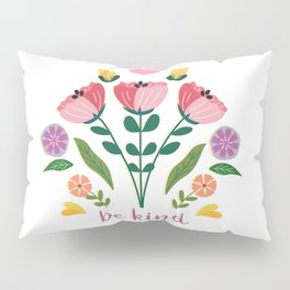 Be Kind Folk Art Bouquet Pillow Sham