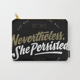 NevertheLess She Persisted II Carry-All Pouch