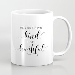 PRINTABLE Art, Be Your Own Kind Of Beautiful,Bathroom Decor,Girls Room Decor,Gift For Her,Teens Girl Coffee Mug