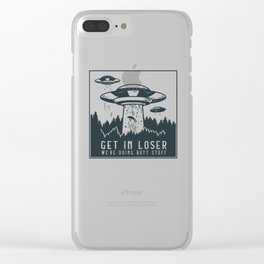 Funny Get In Loser We're Doing Butt Stuff Aliens UFO graphic Clear iPhone Case