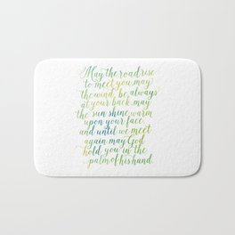 May the road rise up to meet you. May the wind be always at your back. Bath Mat