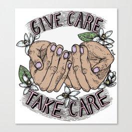 give care take care Canvas Print