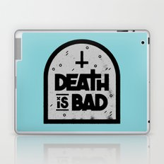Death is Bad Laptop & iPad Skin