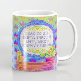 I Can Do All Things Through Spite Coffee Mug