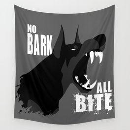 No Bark, All Bite Wall Tapestry