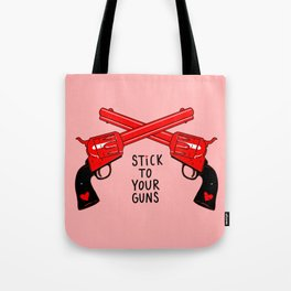 Stick to Your Guns Tote Bag
