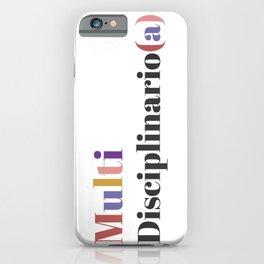 Soy Multi disciplinario(a) iPhone Case