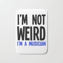 Im Not Weird Im A Musician Bath Mat