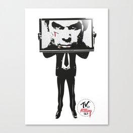 TV IS KILLING US Canvas Print