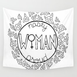 Nasty Woman, Proud Woman Wall Tapestry