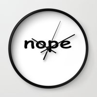 nope Wall Clocks featuring nope by Graham