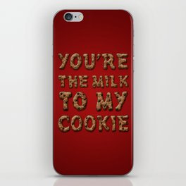 You're the Milk To My Cookie iPhone Skin
