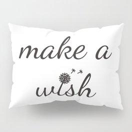 Make a wish Pillow Sham