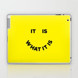 It Is What It Is Laptop & iPad Skin