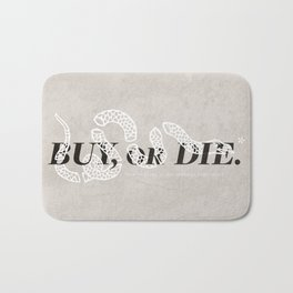 Buy, or Die. Bath Mat