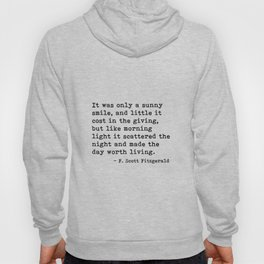 It was only a sunny smile - Fitzgerald quote Hoody