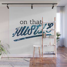 On That Hustle -ocean version Wall Mural