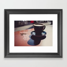 That Cup of Coffee Framed Art Print