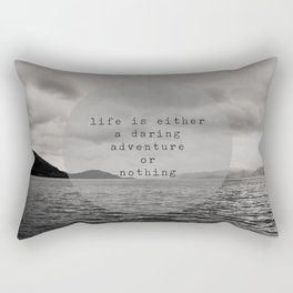 life is either a daring adventure ... or nothing Rectangular Pillow