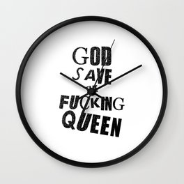 God save the fucking queen! Wall Clock