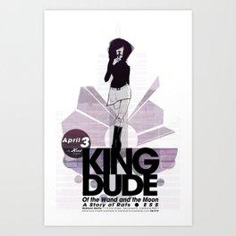 King Dude Poster Art Print