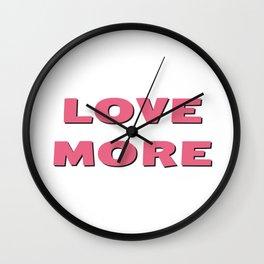 Love More (pink) Wall Clock