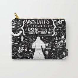 Some days dog understands me text artwork Carry-All Pouch