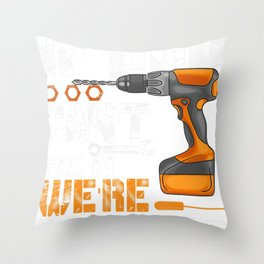 If Dad Can't Fix It We're Screwed Throw Pillow
