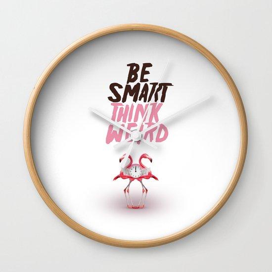 Be smart. Think weird I Wall Clock