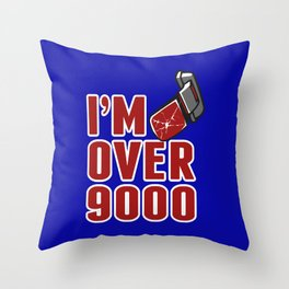 I'm Over 9000 Throw Pillow