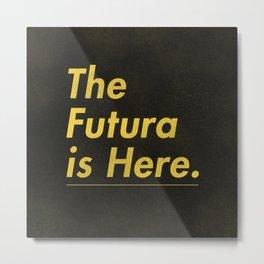 The Futura is Here Metal Print