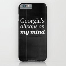 Georgia's always on my mind Slim Case iPhone 6s