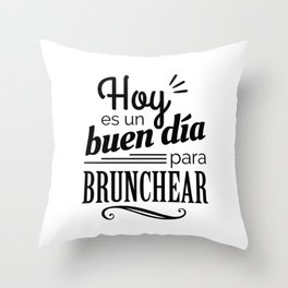 Today is a good day for brunch Throw Pillow